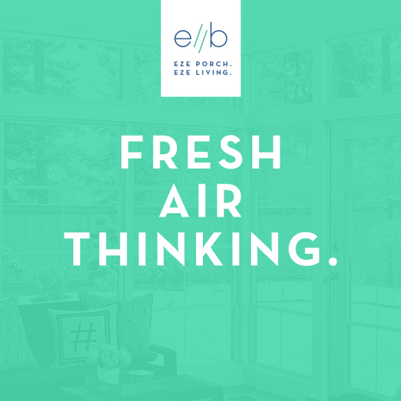 Endless indoor-outdoor living possibilities from Eze-Breeze inspire fresh air thinking.